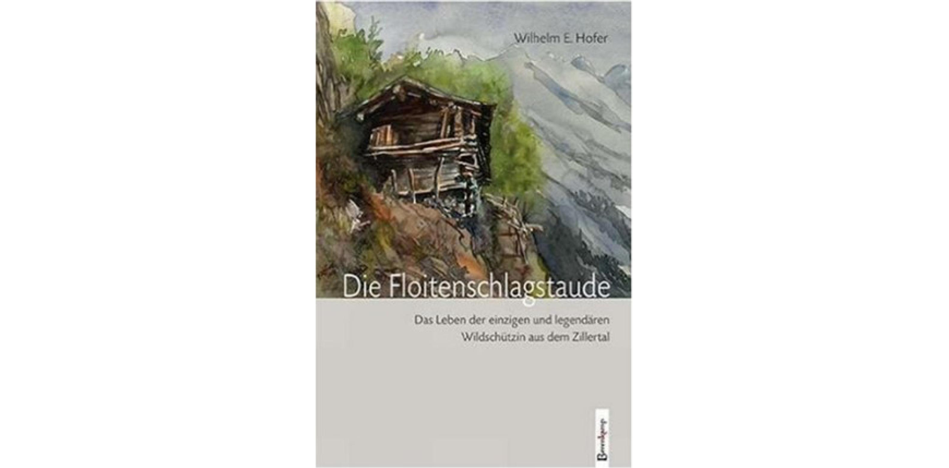 Vorderseite des Buches -Die Floitenstaude- von Wilhelm E. Hofer im Berenkamp Verlag